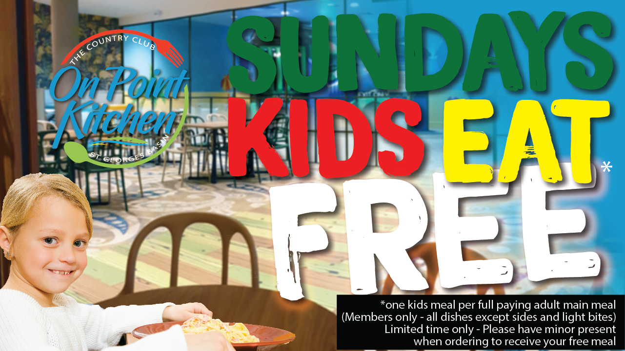 When All Kids Eat For Free >> Sundays Kids Eat Free The Country Club St Georges Basin Vincentia Jervis Bay